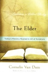 The Elder - Todays Ministry Rooted in All of Scripture