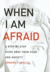 When I am Afraid