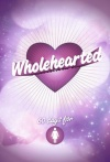 Wholehearted 60 Daily Devotionals for Teenage Girls Today