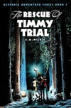 Rescue of Timmy Trial, Aletheia Adventure