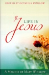 Life in Jesus - A Memoir of Mary Winslow