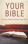 Your Bible: An Easy to Understand Guide to God's Word