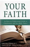 Your Faith: An Easy-To-Understand Guide to Christianity