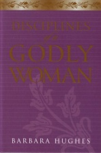 Hughes - Disciplines of a Godly Woman.jpg