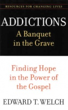 Welch - Addictions a banquet in the grave.jpg