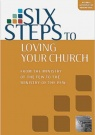 Six Steps to Loving Your Church - Study Guide