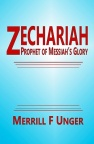 Zechariah: Prophet of Messiah's Glory - CCS