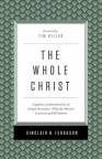 The Whole Christ, Legalism, Antinomianism, and Gospel Assurance