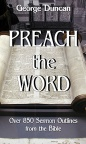 Preach the Word - Over 850 Sermon Outlines