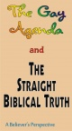 Tract - The Gay Agenda and the Straight Bible Truth, A Believer