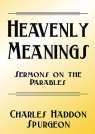 Heavenly Meanings, Sermons on the Parables