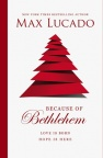 Because of Bethlehem, Every Day a Christmas, Every Heart a Manger