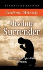 Absolute Surrender, A Call to Radical, Spirit-filled Christianity