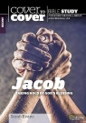 Cover to Cover Bible Study, Jacob, Taking Hold of God