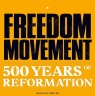 Freedom Movement, 500 years of Reformation