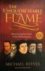 The Unquenchable Flame: An Introduction to the Reformation