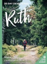 Ruth: Food for the Journey, 30 Day Devotional