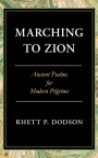 Marching to Zion, Ancient Psalms for Modern Pilgrims