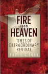Fire from Heaven - Times of Extraordinary Revival