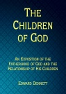 The Children of God: An Exposition of the Fatherhood of God