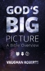 God's Big Picture, A Bible Overview