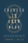 Created to Draw Near: Our Life as God