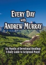 Every Day with Andrew Murray, Six Month Daily Devotional