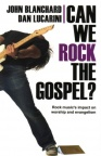 Can we Rock the Gospel ?