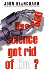 Has Science Got Rid of God ?