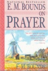 E M Bounds on Prayer (7 books in 1)