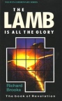 Lamb is All the Glory - Revelation - Welwyn Commentary