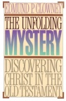 Unfolding Mystery: Discovering Christ in Old Testament *