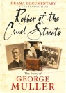 DVD - Robber of the Cruel Streets - George Muller