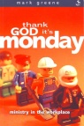 Thank God it's Monday - Ministry in the work place