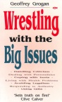 Wrestling with Big Issues