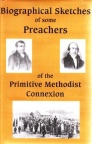 Biographical Sketches: Primitive Methodist Preachers
