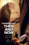 Evangelicals Then & Now
