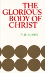 The Glorious Body of Christ