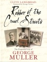 Robber of the Cruel Streets - George Muller