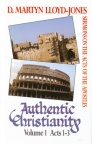Books of Acts - Authentic Christianity Vol 1