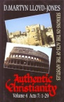Book of Acts - Authentic Christianity Vol 4