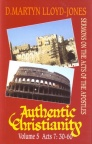 Book of Acts - Authentic Christianity Vol 5