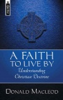 Faith to Live By: Understanding Christian Doctrine (Hardback)