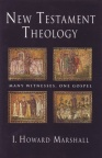 New Testament Theology: Many Witnesses One Gospel