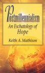 Postmillennialism - An Eschatology of Hope