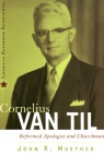 Van Til - Reformed Apologist and Churchman
