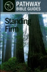 Standing Firm: 1 Thessalonians - Pathway Bible Guides