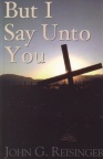 But I Say Unto You