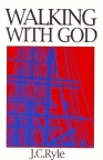 Walking With God  (Great Christian Classics)