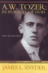 Life of A W Tozer : In Pursuit of God **